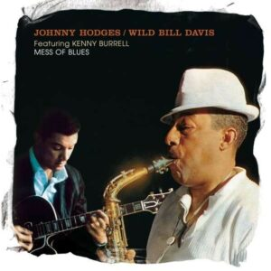 Mess Of Blues - Johnny Hodges & Wild Bill Davis