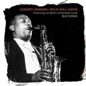 Blue Hodge - Johnny Hodges & Wild Bill Davis