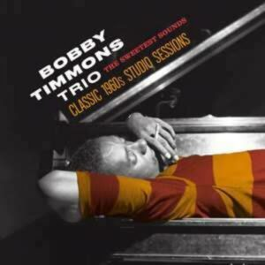 The Sweetest Sounds - Bobby Timmons Trio