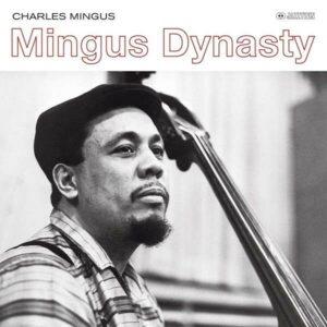 Mingus Dynasty (Vinyl) - Charles Mingus