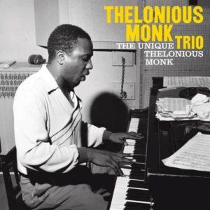 Unique Thelonious Monk / Thelonious Monk Plays Duke - Thelonious Monk Trio