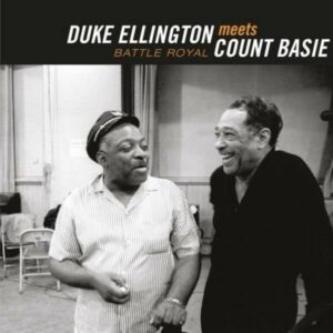 Battle Royal: The Count Meets The Duke - Duke Ellington & Count Basie