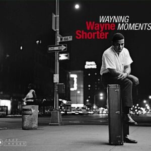 Wayning Moments - Wayne Shorter