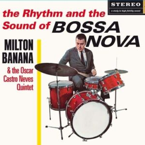 Rhythm And The Sound Of Bossa Nova / Balancando - Milton Banana