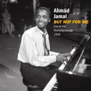 But Not For Me / Live At The Pershing Lounge - Ahmad Jamal
