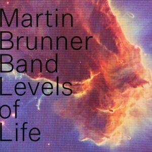 Levels Of Life - Martin Brunner Band