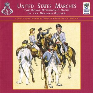 United States Marches - Royal Symphonic Band Of The Belgian Guides