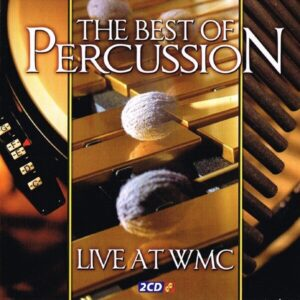 Best Of Percussion: Live At WMC