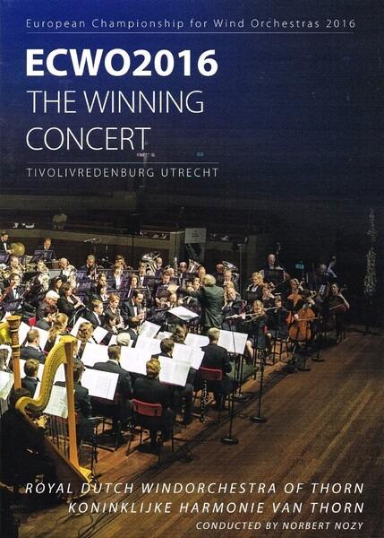 Winning Concert ECWO2016 - Koninklijke Harmonie Van Thorn