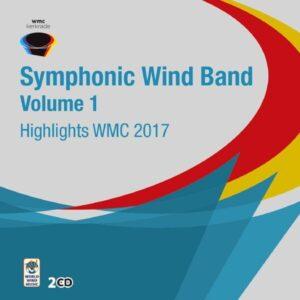 Highlights WMC 2017 - Symphonic Wind Orchestra, Vol.1