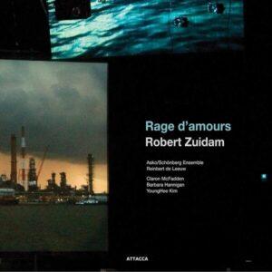 Robert Zuidam: Rage D'Amours - Reinbert de Leeuw