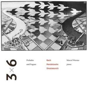 3 X 6 Preludes And Fugues - Marcel Worms