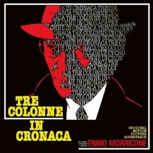 Tre Colonne In Cronaca (OST) (Vinyl) - Ennio Morricone