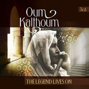 The Legend Lives On - Oum Kalthoum