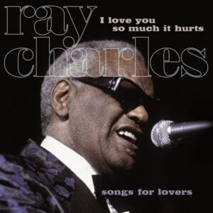I Love You So Much It Hurts (Vinyl) - Ray Charles