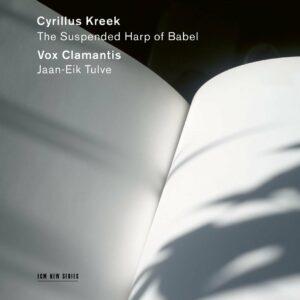 Cyrillus Kreek: The Suspended Harp Of Babel - Vox Clamantis