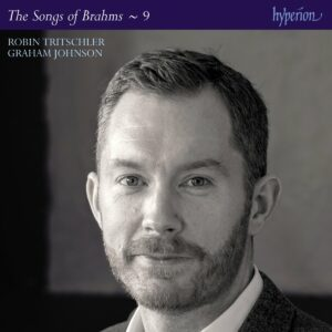 Brahms: The Complete Songs Vol.9 - Robin Tritschler