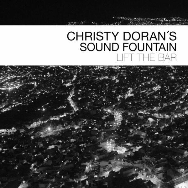 Lift The Bar - Christy Doran's Sound Fountain