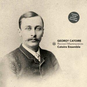 Catoire: Revived Masterpieces - Catoire Ensemble