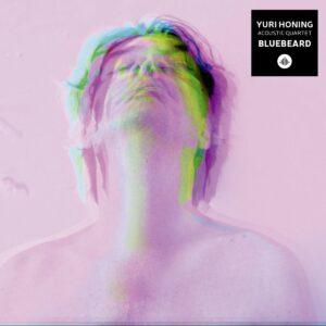 Bluebeard (Vinyl) - Yuri Honing Acoustic Quartet