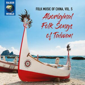Folk Music Of China, Vol. 5: Aboriginal Songs Of Taiwan