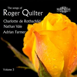 Roger Quilter: The Songs Of Roger Quilter Vol. 3 - Charlotte de Rothschild