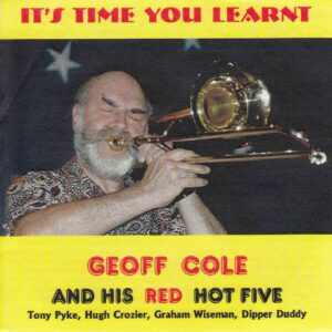 It's Time Your Learnt - Geoff Cole & His Red Hot Five