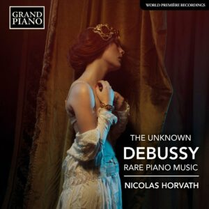 The Unknown Debussy, Rare Piano Music - Nicolas Horvath