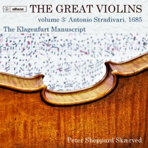 The Great Violins, Volume 3: Antonio Stradivari 1685 - Peter Sheppard Skarved