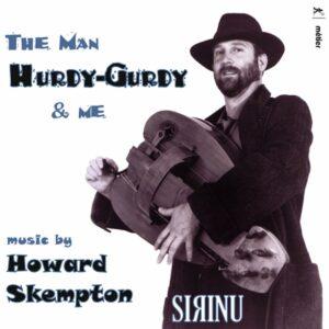 Howard Skempton: 'The Man, Hurdy-Gurdy & Me' - Sirinu