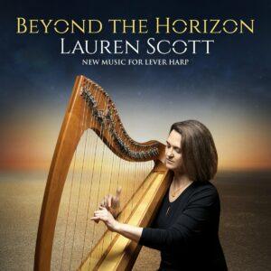 Beyond The Horizon, New Music For Lever Harp - Lauren Scott