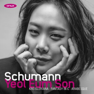 Schumann: Kreisleriana, Fantasy C, Arabesque - Yeol Eum Son