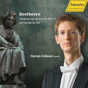 Beethoven: Variations And Sonata Op.111 - Florian Feilmair