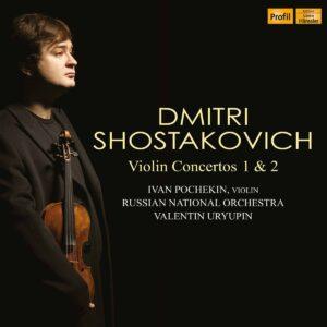 Shostakovich: Violin Concertos Nos. 1 & 2 - Ivan Pochekin