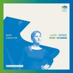 Bach / Kapustin: Moon Rainbow - Luisa Imorde