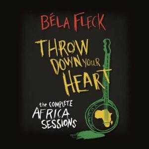 Throw Down Your Heart - Bela Fleck