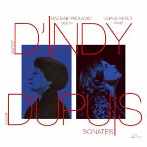 D'Indy / Dupuis: Sonates - Gaetane Prouvost