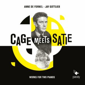 Cage Meets Satie, Works for 2 pianos - Anne De Fornel & Jay Gottlieb