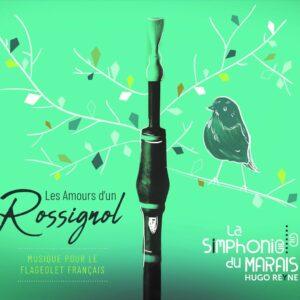 Les Amours d'Un Rossignol - La Simphonie Du Marais