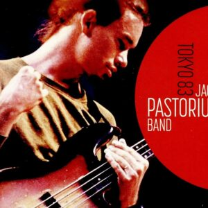Tokyo 83 - Jaco Pastorius Band