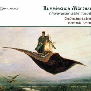 A Russian Fairy Tale, Virtuosic Salon Music For Trumpet - Die Dresdner Solisten
