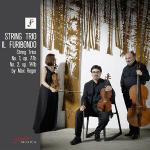 Max Reger: String Trios No. 1, Op. 77B, No. 2, Op. 141B - Il Furibondo