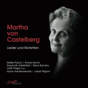 Martha von Castelberg: Lieder Und Motetten - Estelle Poscio