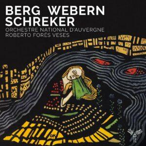 Berg, Alban / Webern, Anton: Berg Webern Schreker - Orchestre national d'Auvergne