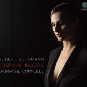 Schumann,: L'Hermaphrodite - Laurianne Corneille