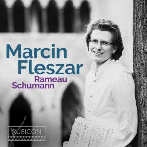 Rameau / Schumann - Marcin Fleszar