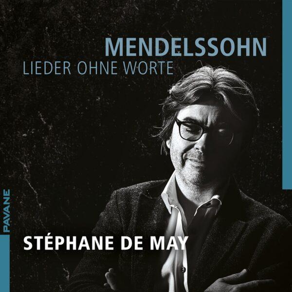 Mendelssohn: Lieder Ohne Worte - Stéphane De May