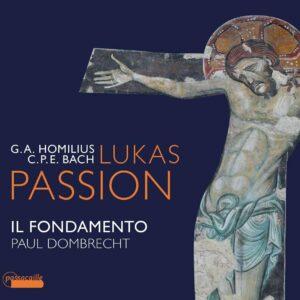 Gottfried August Homilius: Lukas-Passion (1775) - Caroline Weynants