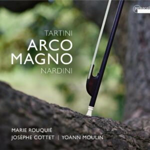 Tartini/  Nardini: Arco Magno - Marie Rouquié