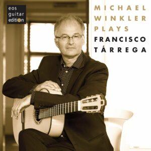 Michael Winkler Plays Guitar Pieces Of Francisco Tarrega